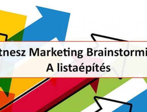 Fitnesz Marketing Brainstorming 2 – A listaépítés